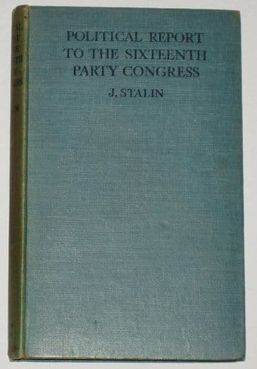 Political Report to the Sixteenth Party Congress of the Russian Communist Party, by Stalin