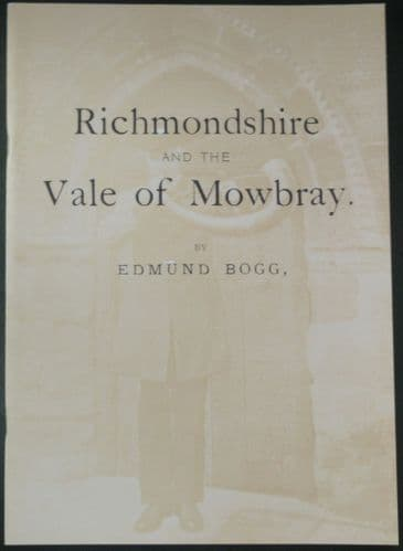 Richmondshire and the Vale of Mowbray, by Edmund Bogg