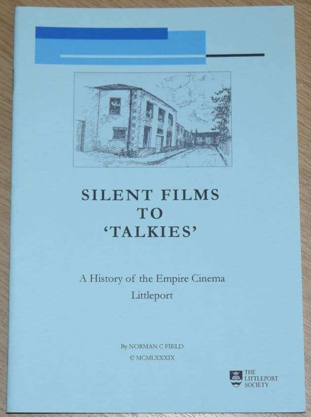 Silent Films to Talkies - A History of the Empire Cinema Littleport, by Norman C. Field