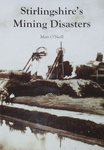 Stirlingshire's Mining Disasters, by Matt O'Neill