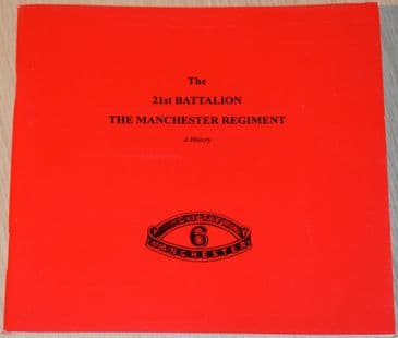 The 21st Battalion The Manchester Regiment - A History