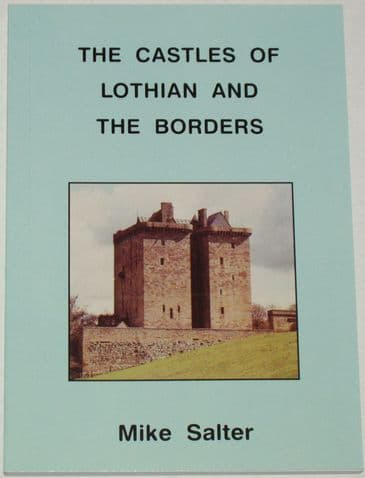 The Castles of Lothian and the Borders, by Mike Salter