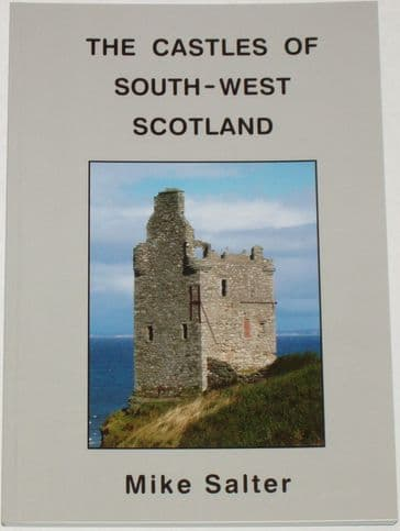 The Castles of South-West Scotland, by Mike Salter