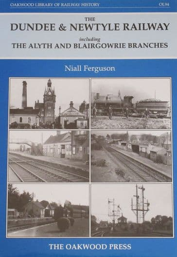 The Dundee & Mewtyle Railway, including the Alyth and Blairgowrie Branches, by Niall Ferguson