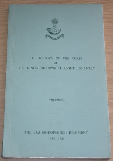 The History of the Corps of The King's Shropshire Light Infantry, Volume 1, 53rd Shropshire Regiment