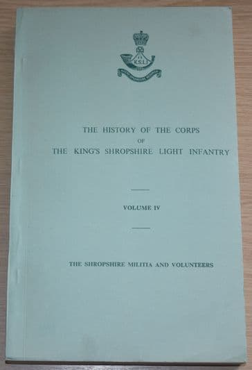The History of the Corps of The King's Shropshire Light Infantry, Volume 4, Shropshire Militia