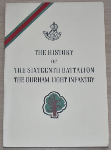 The History of the Sixteenth Battalion the Durham Light Infantry, by L.E. Stringer (1991 Edition)