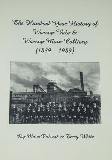 The Hundred Year History of Warsop Vale & Warsop Main Colliery 1889-1989