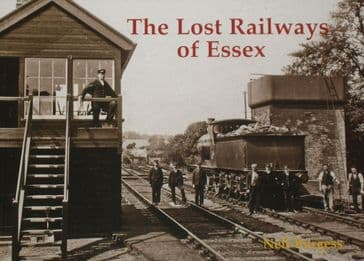 The Lost Railways of Essex, by Neil Burgess