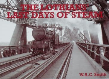 The Lothians Last Days of Steam, by W.A.C. Smith