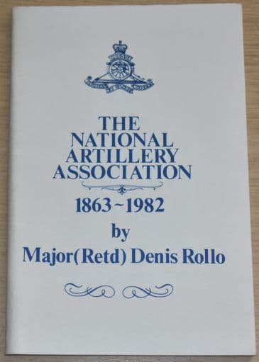The National Artillery Association 1863-1982, by Denis Rollo