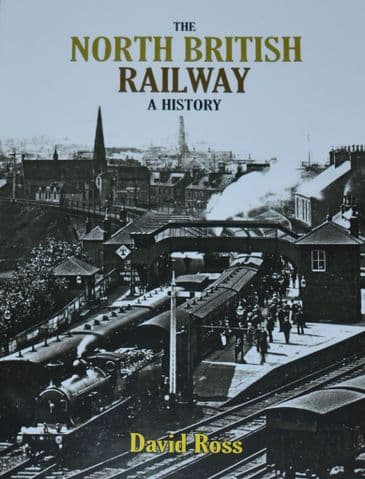 The North British Railway, A History, by David Ross