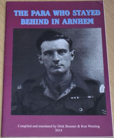 The Para who stayed behind in Arnhem, edited and translated by Dick Beumer and Ron Wenting