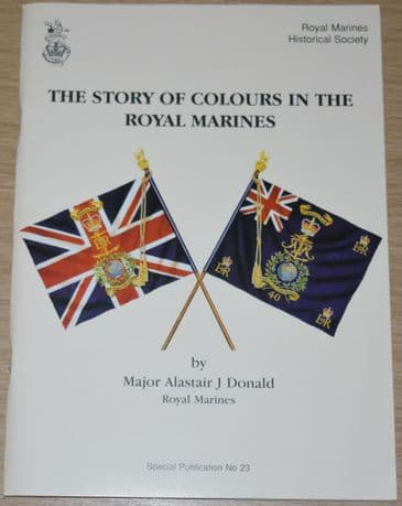 The Story of Colours in the Royal Marines, by Alastair J. Donald