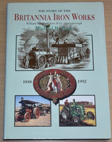 The Story of the Britannia Iron Works, William Marshall Sons & Co Gainsborough, by Michael R Lane