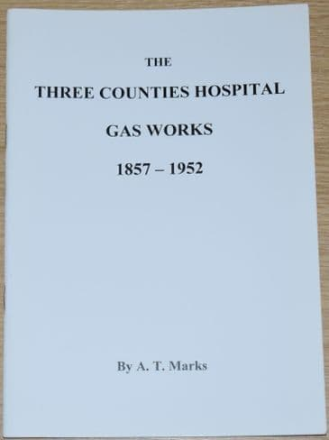 The Three Counties Hospital Gas Works 1857-1952, by A.T. Marks