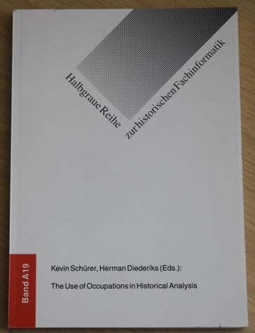 The Use of Occupations in Historical Analysis, edited by Kevin Schurer and Herman Diederiks