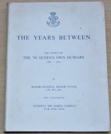 The Years Between - The Story of the 7th Queens Own Hussars 1911-1937 (with letter from Publisher)