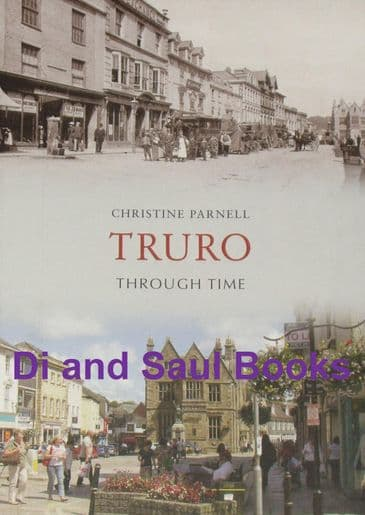 Truro Through Time, by Christine Parnell