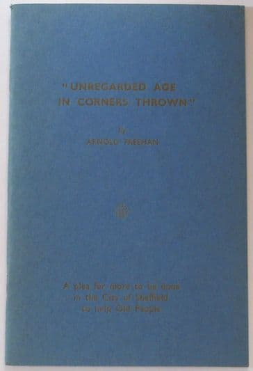 Unregarded Age in Corners Unknown, by Arnold Freeman