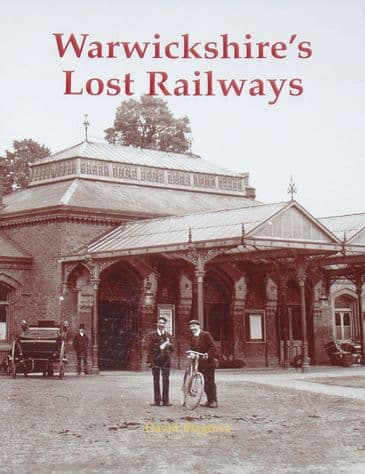 Warwickshire's Lost Railways, by David Blagrove