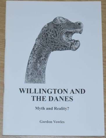Willington and the Danes - Myth and Reality?, by Gordon Vowles