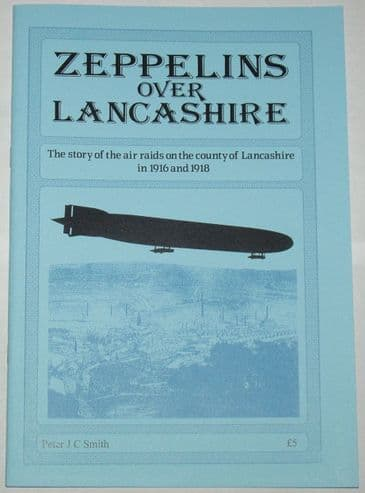 Zeppelins Over Lancashire, by Peter J.C. Smith