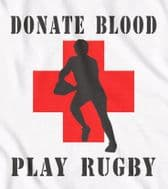 Donate blood, play Rugby, Funny t-shirt