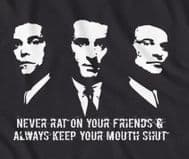 Goodfellas 'Never rat on your friends and always keep you mouth shut' t-shirt