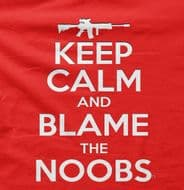 Keep calm and blame the Noobs!  t-shirt