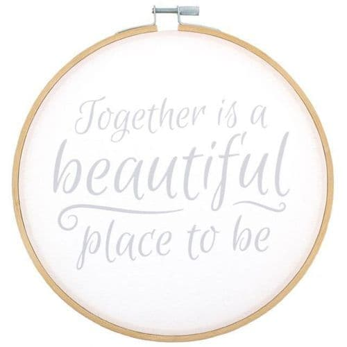 Together is a Beautiful Place to Be Decorative Hoop Plaque