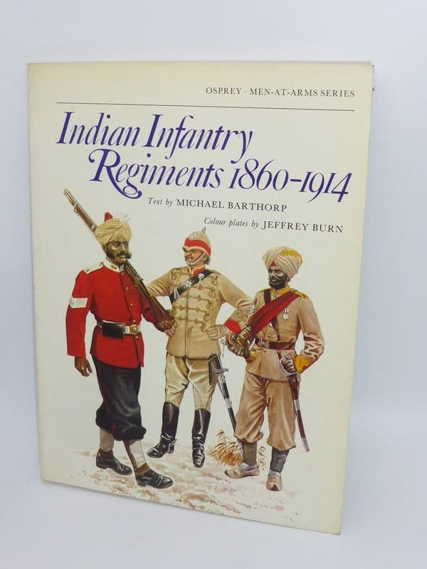 Men-At-Arms - Indian Infantry Regiments 1860-1914