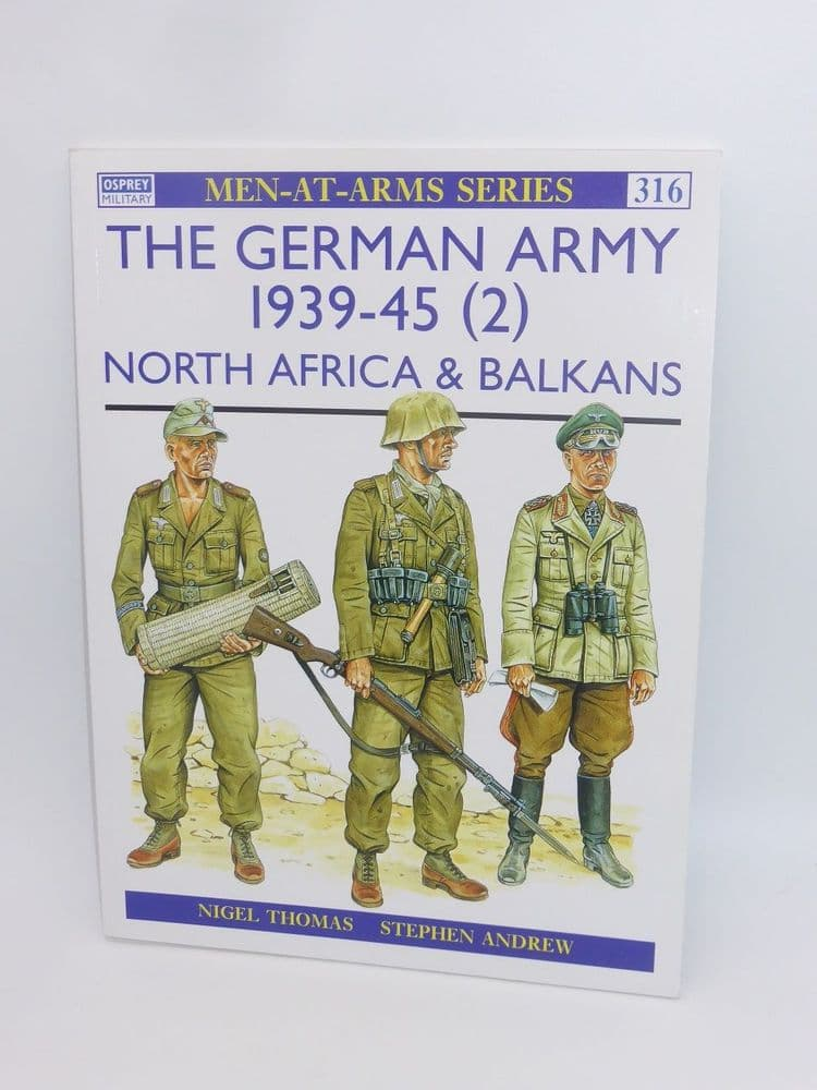 Men-At-Arms - The German Army 1939-45 (2) North Africa and the Balkans Book 316