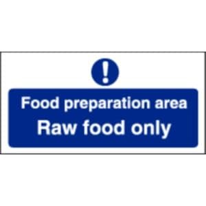 Food Preparation Area Raw Food Only Sign